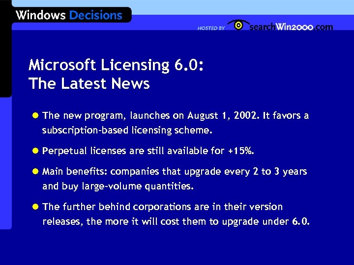 Microsoft Licensing 6. 0: The Latest News l The new program, launches on August