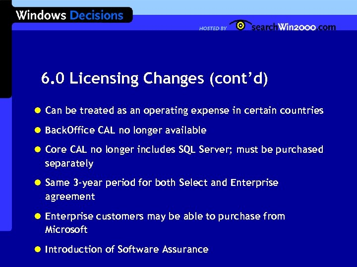 6. 0 Licensing Changes (cont'd) l Can be treated as an operating expense in