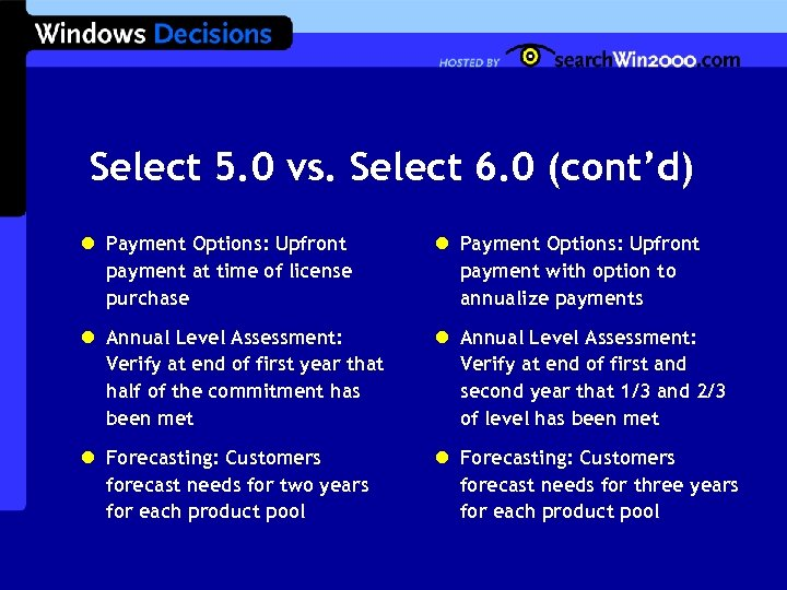 Select 5. 0 vs. Select 6. 0 (cont'd) l Payment Options: Upfront payment at