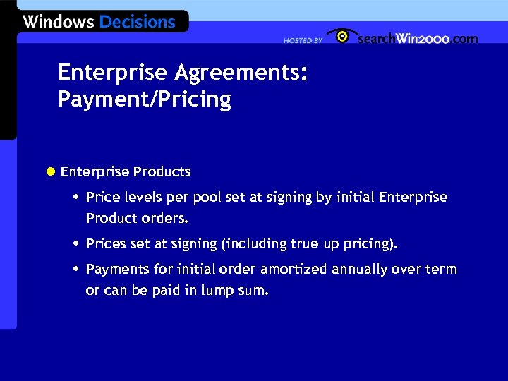 Enterprise Agreements: Payment/Pricing l Enterprise Products • Price levels per pool set at signing
