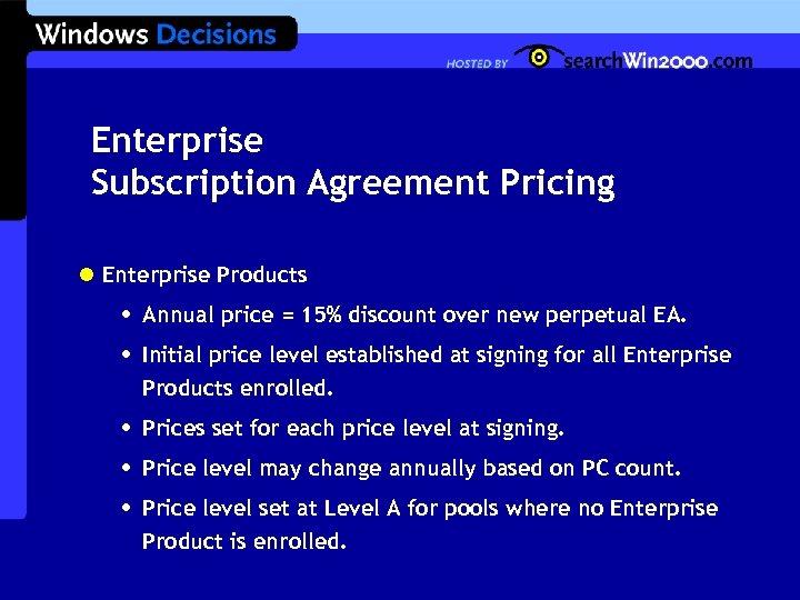 Enterprise Subscription Agreement Pricing l Enterprise Products • • Annual price = 15% discount