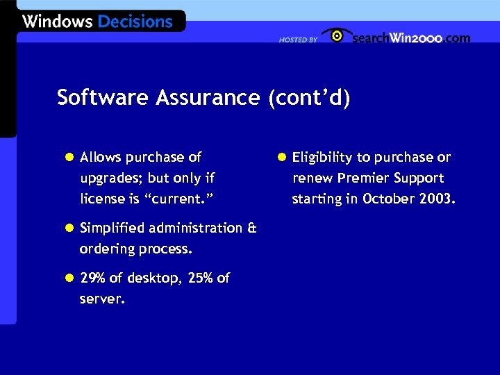 """Software Assurance (cont'd) l Allows purchase of upgrades; but only if license is """"current."""