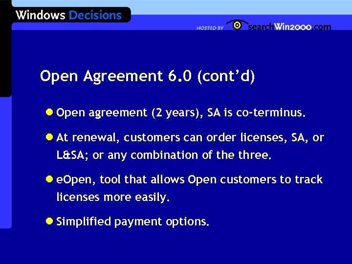 Open Agreement 6. 0 (cont'd) l Open agreement (2 years), SA is co-terminus. l