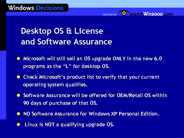 Desktop OS & License and Software Assurance l Microsoft will still sell an OS