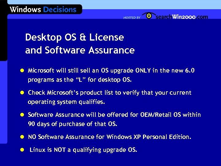 Desktop OS & License and Software Assurance l Microsoft will still sell an OS