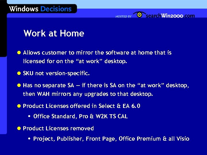 Work at Home l Allows customer to mirror the software at home that is