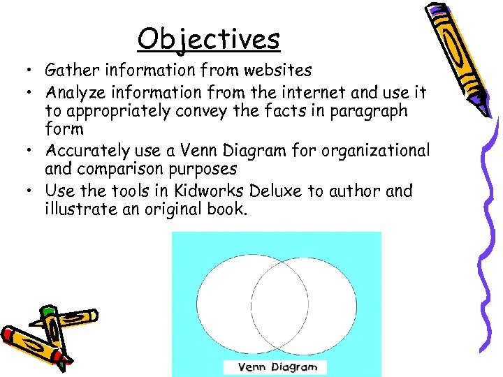 Objectives • Gather information from websites • Analyze information from the internet and use