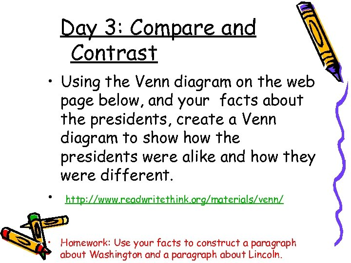 Day 3: Compare and Contrast • Using the Venn diagram on the web page