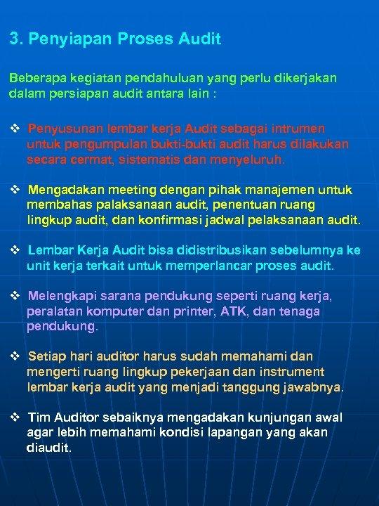 3. Penyiapan Proses Audit Beberapa kegiatan pendahuluan yang perlu dikerjakan dalam persiapan audit antara