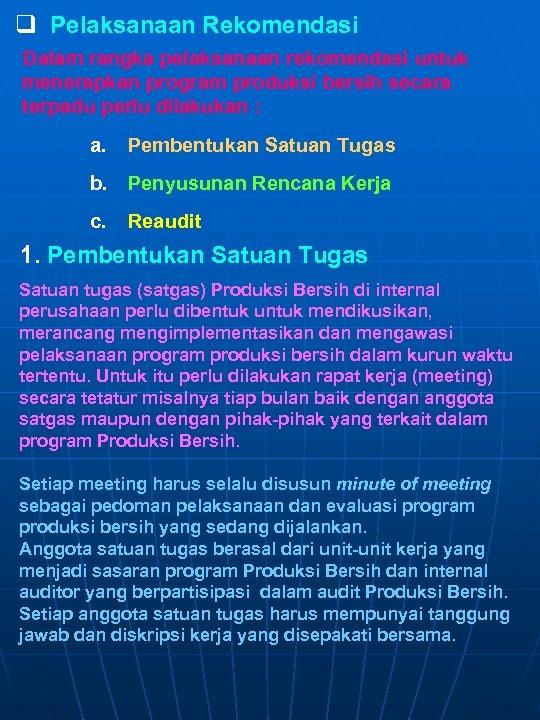 q Pelaksanaan Rekomendasi Dalam rangka pelaksanaan rekomendasi untuk menerapkan program produksi bersih secara terpadu