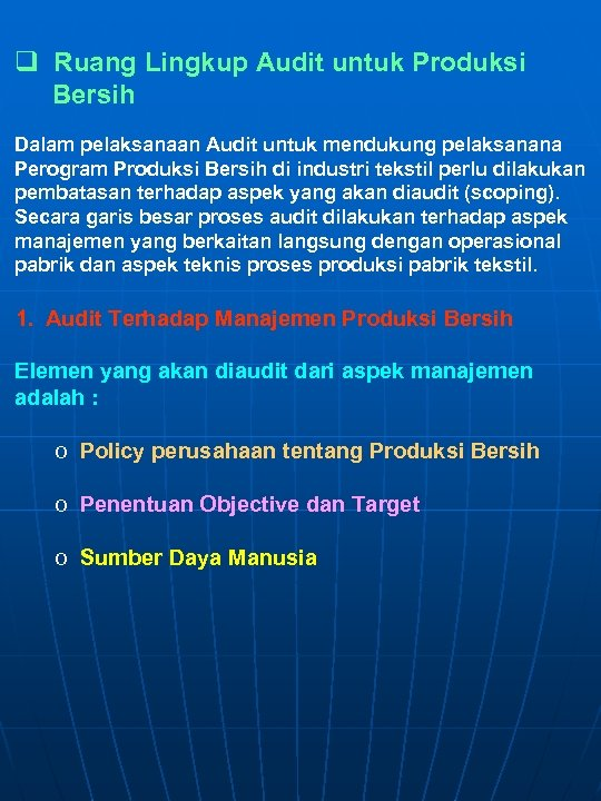 q Ruang Lingkup Audit untuk Produksi Bersih Dalam pelaksanaan Audit untuk mendukung pelaksanana Perogram
