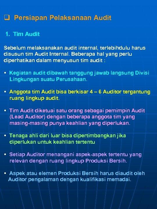 q Persiapan Pelaksanaan Audit 1. Tim Audit Sebelum melaksanakan audit internal, terlebihdulu harus disusun