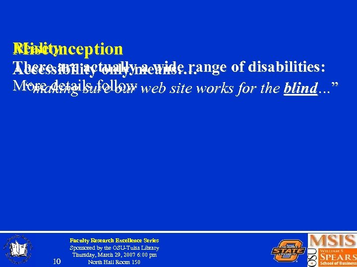 Reality Misconception There actually a wide range of disabilities: Accessibility only means…. More details