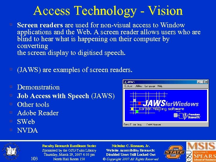 Access Technology - Vision § Screen readers are used for non-visual access to Window