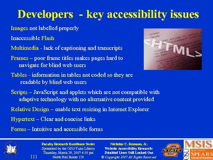 Developers - key accessibility issues Images not labelled properly Inaccessible Flash Multimedia - lack