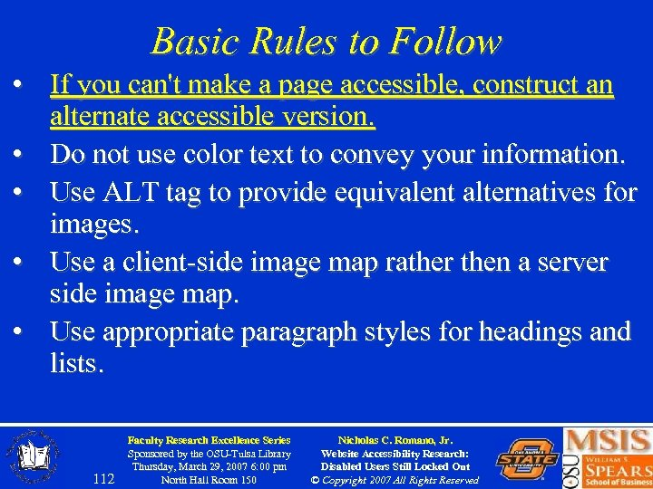 Basic Rules to Follow • If you can't make a page accessible, construct an