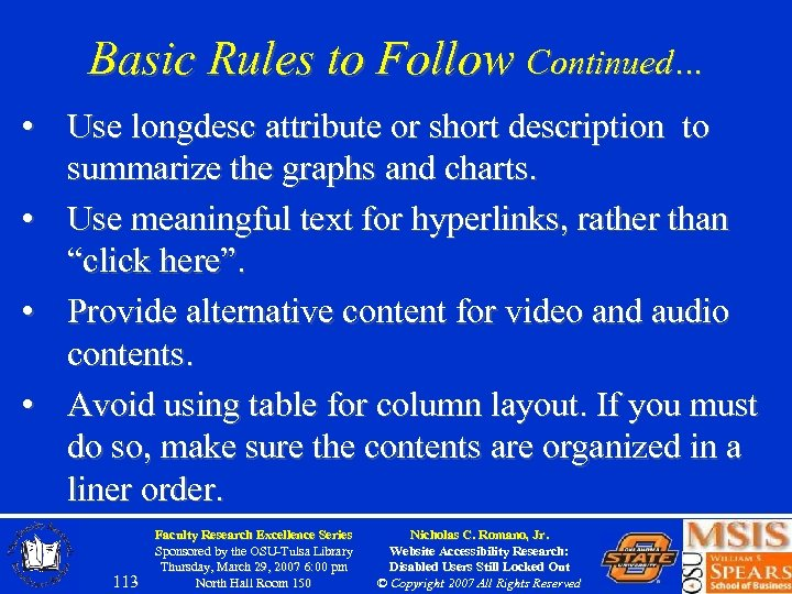 Basic Rules to Follow Continued… • Use longdesc attribute or short description to summarize