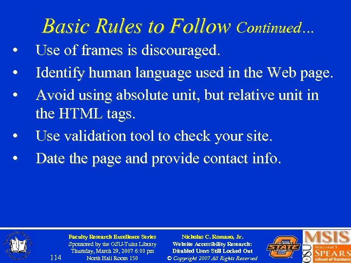 Basic Rules to Follow Continued… • • • Use of frames is discouraged. Identify