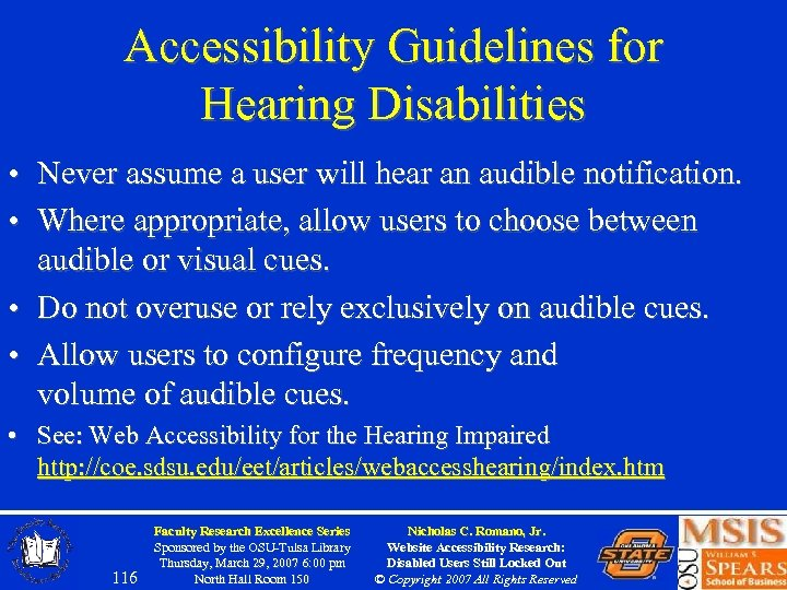 Accessibility Guidelines for Hearing Disabilities • Never assume a user will hear an audible