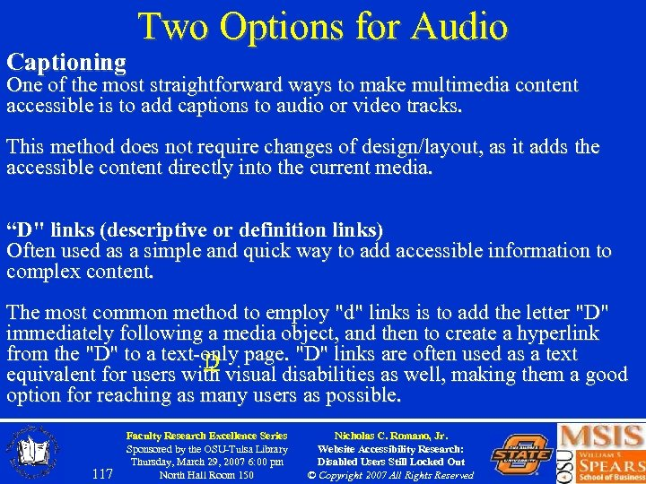 Captioning Two Options for Audio One of the most straightforward ways to make multimedia