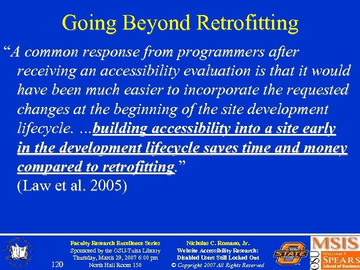 """Going Beyond Retrofitting """"A common response from programmers after receiving an accessibility evaluation is"""