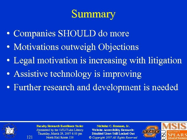 Summary • • • Companies SHOULD do more Motivations outweigh Objections Legal motivation is