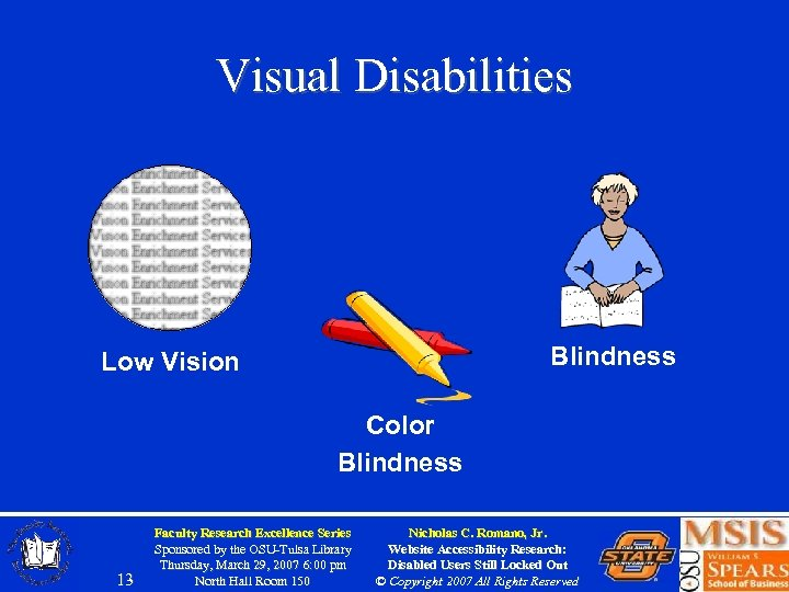 Visual Disabilities Blindness Low Vision Color Blindness 13 Faculty Research Excellence Series Sponsored by