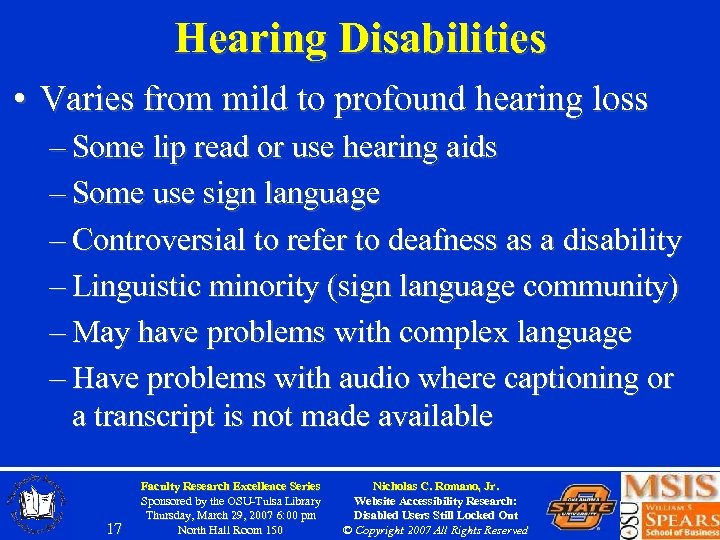 Hearing Disabilities • Varies from mild to profound hearing loss – Some lip read