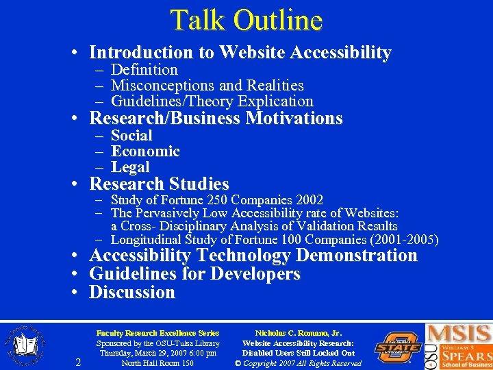 Talk Outline • Introduction to Website Accessibility – – – Definition Misconceptions and Realities
