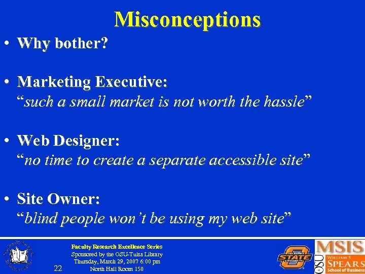 """Misconceptions • Why bother? • Marketing Executive: """"such a small market is not worth"""