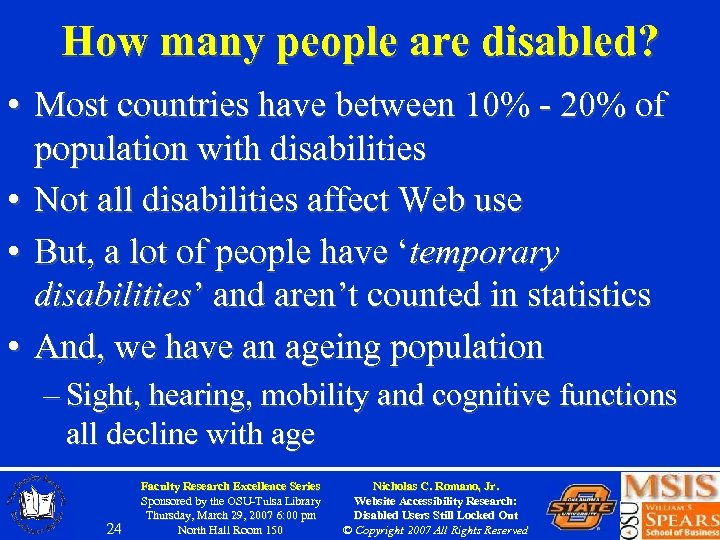 How many people are disabled? • Most countries have between 10% - 20% of