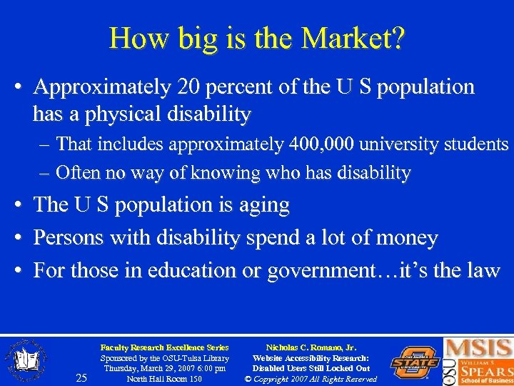 How big is the Market? • Approximately 20 percent of the U S population