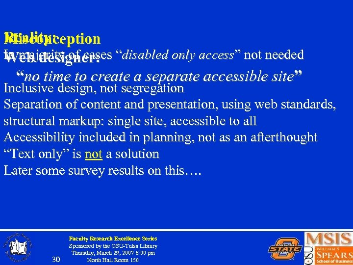 """Reality: Misconception In majority of cases """" Web designer: disabled only access"""" not needed"""
