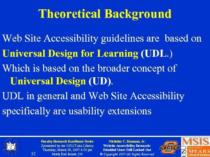 Theoretical Background Web Site Accessibility guidelines are based on Universal Design for Learning (UDL.