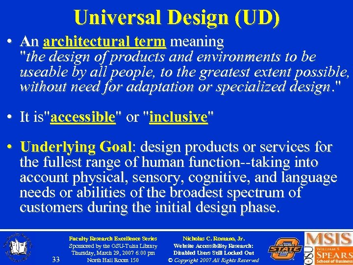 Universal Design (UD) • An architectural term meaning