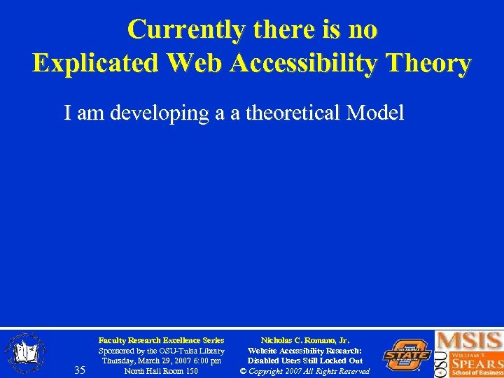 Currently there is no Explicated Web Accessibility Theory I am developing a a theoretical