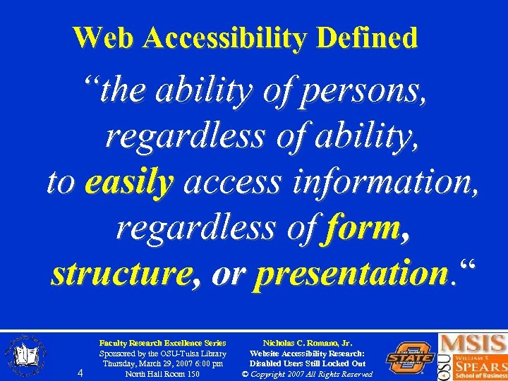 """Web Accessibility Defined """"the ability of persons, regardless of ability, to easily access information,"""