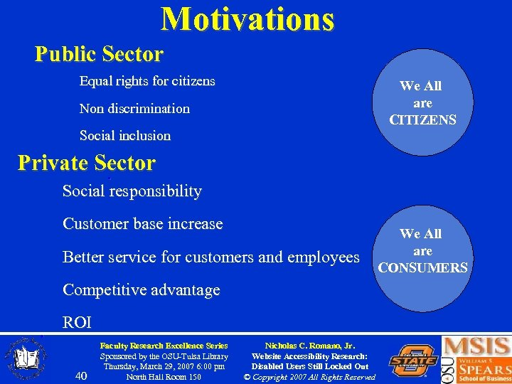 Motivations Public Sector Equal rights for citizens We All are CITIZENS Non discrimination Social