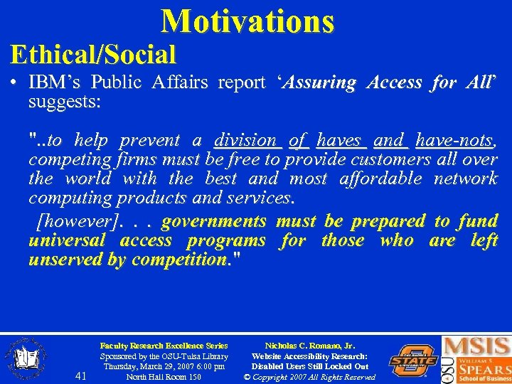 Motivations Ethical/Social • IBM's Public Affairs report 'Assuring Access for All' suggests: