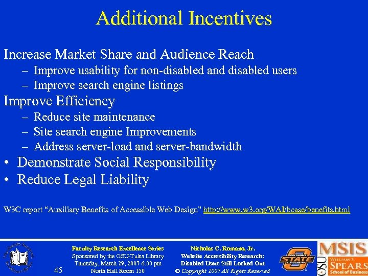 Additional Incentives Increase Market Share and Audience Reach – Improve usability for non-disabled and