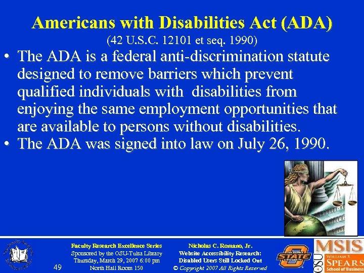 Americans with Disabilities Act (ADA) (42 U. S. C. 12101 et seq. 1990) •