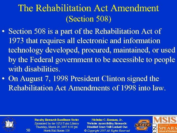 The Rehabilitation Act Amendment (Section 508) • Section 508 is a part of the