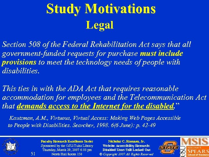 Study Motivations Legal Section 508 of the Federal Rehabilitation Act says that all government-funded