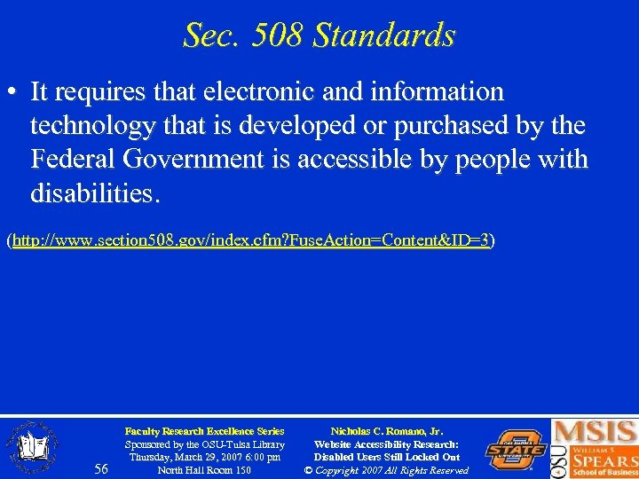 Sec. 508 Standards • It requires that electronic and information technology that is developed