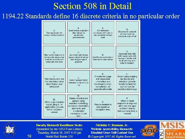Section 508 in Detail 1194. 22 Standards define 16 discrete criteria in no particular