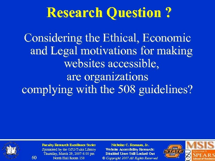 Research Question ? Considering the Ethical, Economic and Legal motivations for making websites accessible,