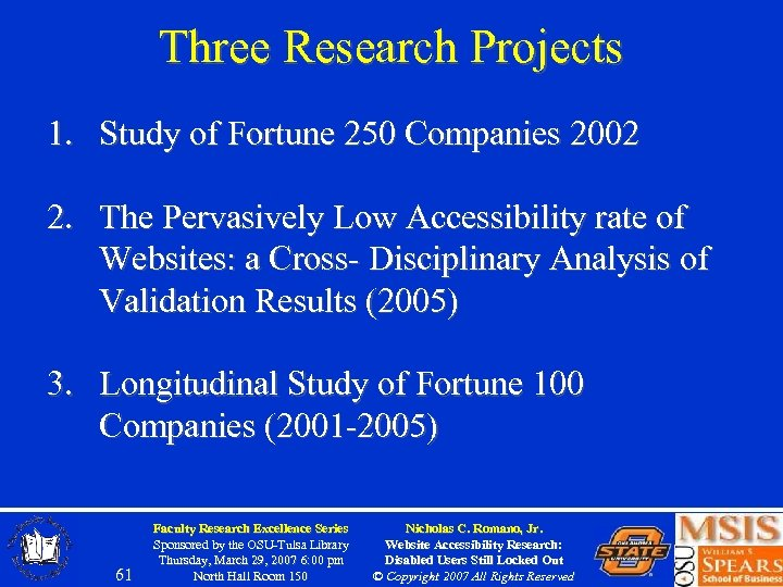 Three Research Projects 1. Study of Fortune 250 Companies 2002 2. The Pervasively Low