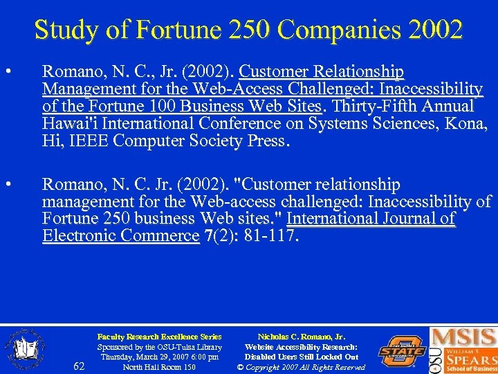 Study of Fortune 250 Companies 2002 • Romano, N. C. , Jr. (2002). Customer