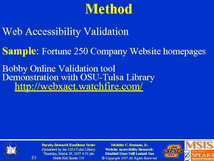 Method Web Accessibility Validation Sample: Fortune 250 Company Website homepages Bobby Online Validation tool