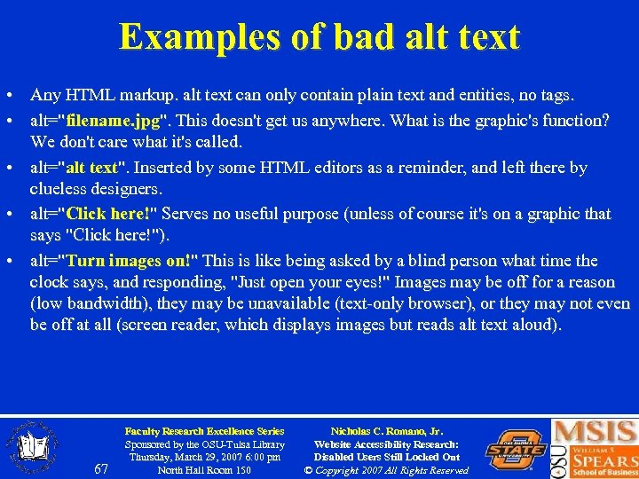Examples of bad alt text • Any HTML markup. alt text can only contain